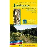Jakobswege / Jakobswege - Wege der Jakobspilger in Westfalen: In 12 Etappen von Osnabrück über Münster und Dortmund nach Wuppertal-Beyenburg