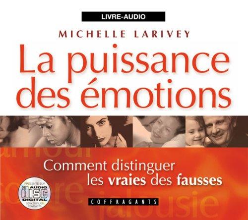 La puissance des émotions : comment distinguer le...