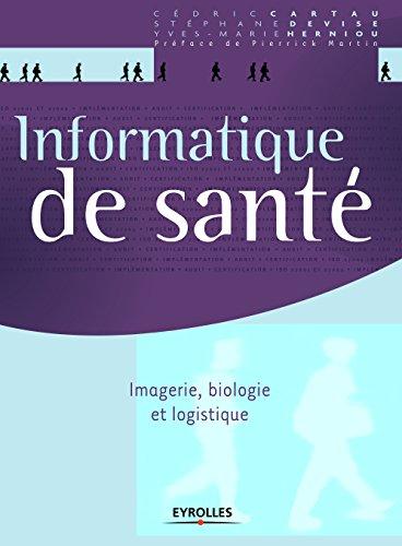 Informatique de santé: Imagerie, biologie et logistique (Solutions d'entreprise) par Yves-Marie Herniou