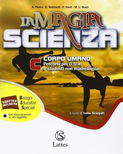 La magia della scienza. Percorsi per D.S.A. e studenti non madrelingua. Per la Scuola media: 3