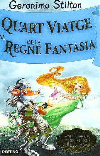 Stilton: quart viatge al regne de la fantasía (GERONIMO STILTON. REGNE DE LA FANTASIA) por Geronimo Stilton