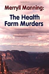 Merryll Manning: The Health Farm Murders by John Howard Reid (2008-09-16)