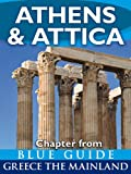 Front cover for the book Athens & Attica - Blue Guide Chapter (from Blue Guide Greece the Mainland) by Blue Guides