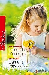 Le sourire d'une enfant - L'amant impossible (Passions t. 416)