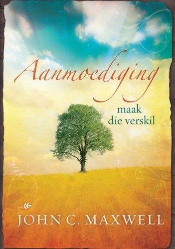 Aanmoediging maak die verskil (Afrikaans Edition)