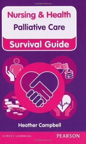 Nursing & Health Survival Guide: Palliative Care (Nursing and Health Survival Guides) by Campbell, Heather 1st (first) Edition (2012)