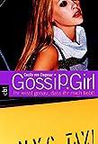 Gossip Girl 2: Ihr wisst genau, dass ihr mich liebt! (Die Gossip Girl-Serie, Band 2)