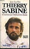 Thierry sabine/l'homme qui deplacait les dunes