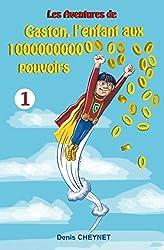 Gaston, l'enfant aux 100000000000000000000000000000000 pouvoirs: Tome 1