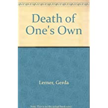 A Death of One's Own by Gerda Lerner (1985-10-30)