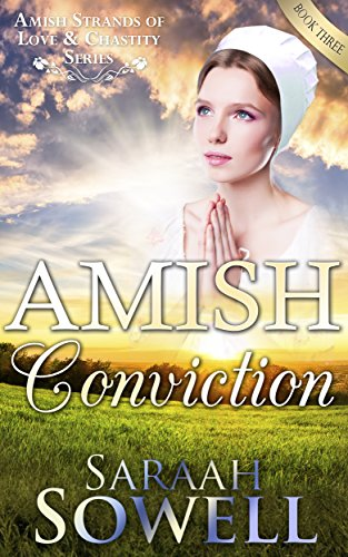 Amish Conviction An Amish Romance Story Amish Strands Of Love Chastity Series Book 3