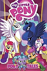 My Little Pony: Pony Tales Volume 2 by Ted Anderson (2014-02-18)