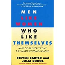Men Like Women Who Like Themselves: (And Other Secrets That the Smartest Women Know) by Steven Carter (1997-06-09)