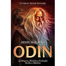 Odin: As Origens, História e Evolução do Deus Nórdico (Portuguese Edition)