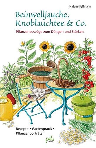 beinwelljauche-knoblauchtee-co-pflanzenauszuge-zum-dungen-und-starken-rezepte-gartenpraxis-pflanzenp
