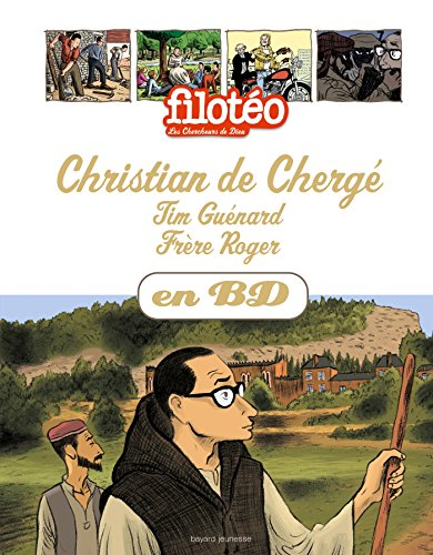 Christian de Chergé, Tim Guénard, Frère Roger, en BD