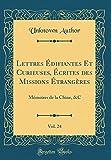 Telecharger Livres Lettres Edifiantes Et Curieuses Ecrites Des Missions Etrangeres Vol 24 Memoires de la Chine c Classic Reprint (PDF,EPUB,MOBI) gratuits en Francaise