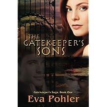 The Gatekeeper's Sons: Gatekeeper's Trilogy, Book One (Volume 1) by Eva Pohler (2012-08-16)