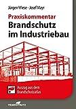 Brandschutz im Industriebau - Praxiskommentar: Auszug aus dem Brandschutzatlas