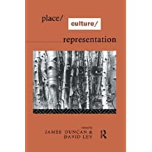 Place/Culture/Representation by James S. Duncan (Editor), David Ley (Editor) (24-Jun-1993) Paperback