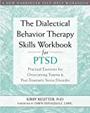 Best PTSD libri - The Dialectical Behavior Therapy Skills Workbook for PTSD: Review