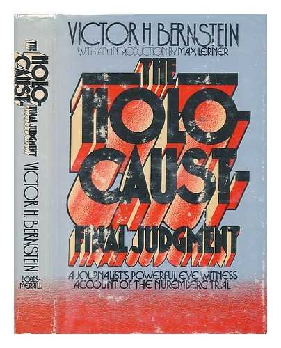 The Holocaust-Final Judgment / by Victor H. Bernstein ; with and Introd. by Max Lerner