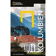 National Geographic Reiseführer Kolumbien: Reisen nach Kolumbien mit Karte, Geheimtipps und allen Sehenswürdigkeiten wie Bogotá, Medellín, Cali, Barranquilla, Cartagena, und Cúcuta. (NG_Traveller)