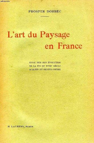 L'Art Du Paysage En France - Essai S...