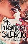 MIS PENSAMIENTOS POR TU SILENCIO par Henar de Andrés Miguelsanz