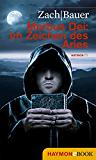 Morbus Dei: Im Zeichen des Aries: Roman (Morbus Dei (Deutsch) 3)