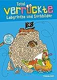 Total verrückte Labyrinthe und Suchbilder: Für Kinder ab 6 Jahren (Malbücher...
