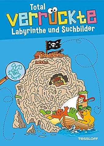 Total verrückte Labyrinthe und Suchbilder: Für Kinder ab 6 Jahren (Rätsel, Spaß, Spiele)