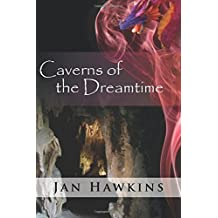 Caverns of The Dreamtime: Volume 4 (The Dreaming Series) by Jan Hawkins (2013-07-15)