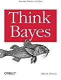 Think Bayes by Allen B. Downey (2013-10-04)
