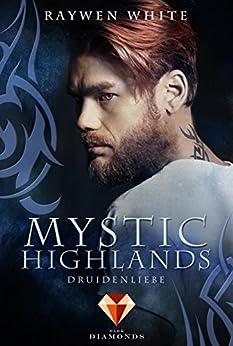 Mystic Highlands 2: Druidenliebe von [White, Raywen]