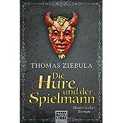 Klassiker. Historischer Roman. Bastei Lübbe Taschenbücher: Die Hure und der Spielmann: Historischer Roman