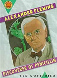 Alexander Fleming: Discoverer of Penicillin (Book Report Biographies) by Ted Gottfried (1997-09-23)