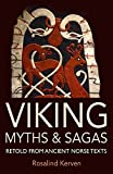 Viking Myths & Sagas: Retold from Ancient Norse Texts