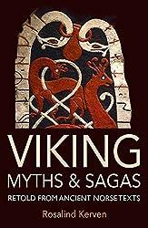Viking Myths & Sagas: Retold from Ancient Norse Texts