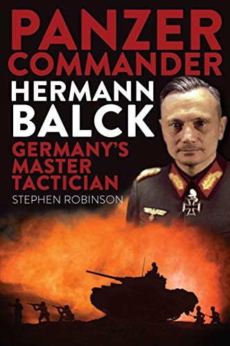 Panzer Commander Hermann Balck: Germany's Master Tactician - Ridge Master