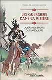 Les guerriers dans la rizière - La grande épopée des Samouraïs - Flammarion - 25/10/2017