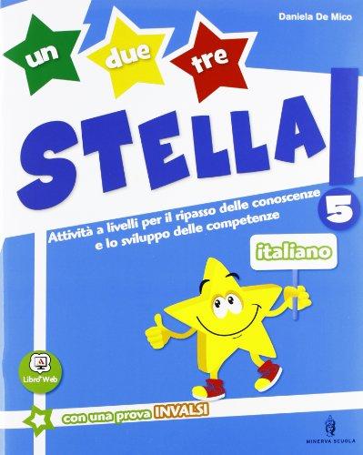 Un, due, tre stella! - Italiano - Volume classe 5a + Traguardi
