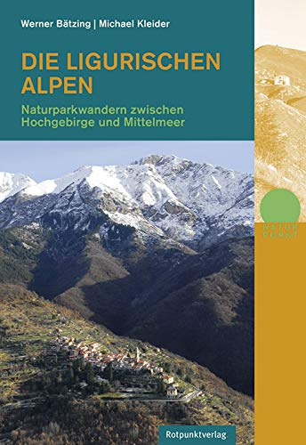 Die Ligurischen Alpen: Naturparkwandern zwischen Hochgebirge und Mittelmeer (Naturpunkt)