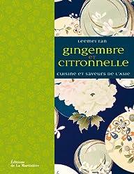 Gingembre et citronnelle : Saveurs et parfums de l'Asie
