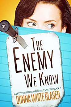 The Enemy We Know: Suspense with a Dash of Humor (A Letty Whittaker 12 Step Mystery) (English Edition) par [Glaser, Donna White ]