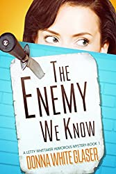 The Enemy We Know: Suspense with a Dash of Humor (A Letty Whittaker 12 Step Mystery) (English Edition)