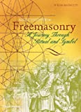 Freemasonry: A Journey Through Ritual and Symbol (Art and Imagination)