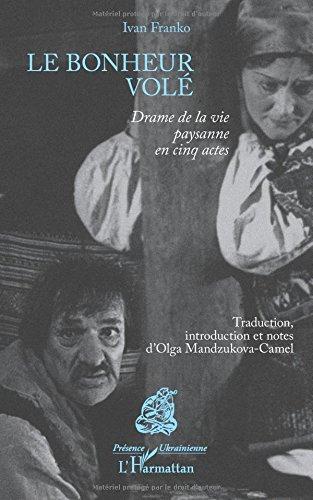 Le bonheur volé: Drame De La Vie Paysanne En Cinq Actes par Ivan Franko