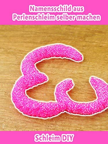 Clip: Namensschild aus Perlenschleim selber machen - Schleim DIY