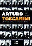 Arturo Toscanini: Mit einem Geleitwort von Stefan Zweig - Paul Stefan